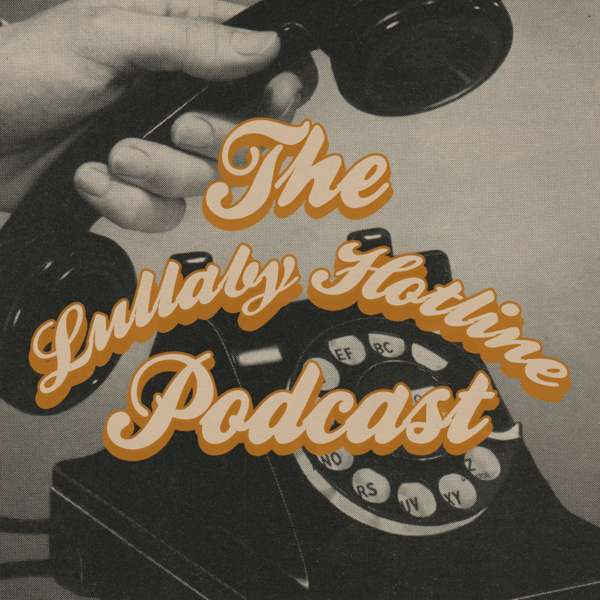 The Lullaby Hotline Podcast