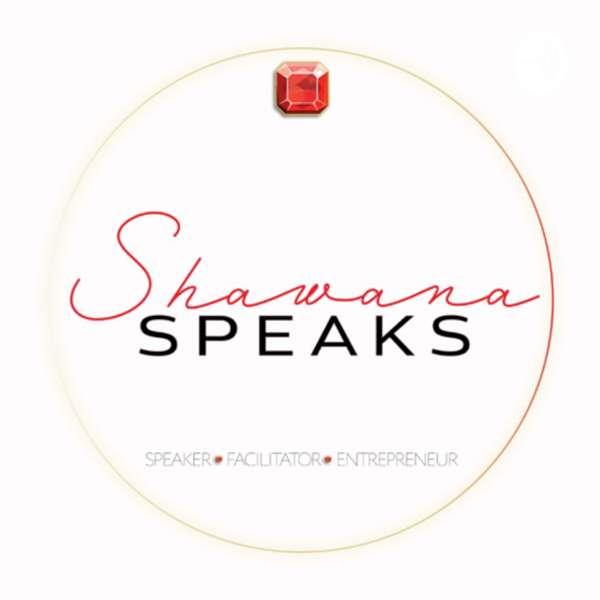 Shawana Speaks