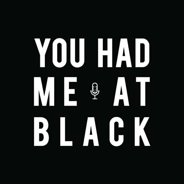 You Had Me at Black