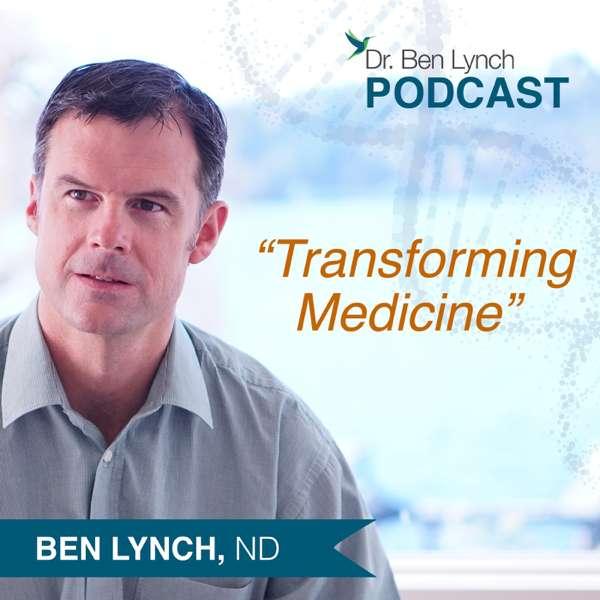 Dr Ben Lynch Podcast – Dr Ben Lynch