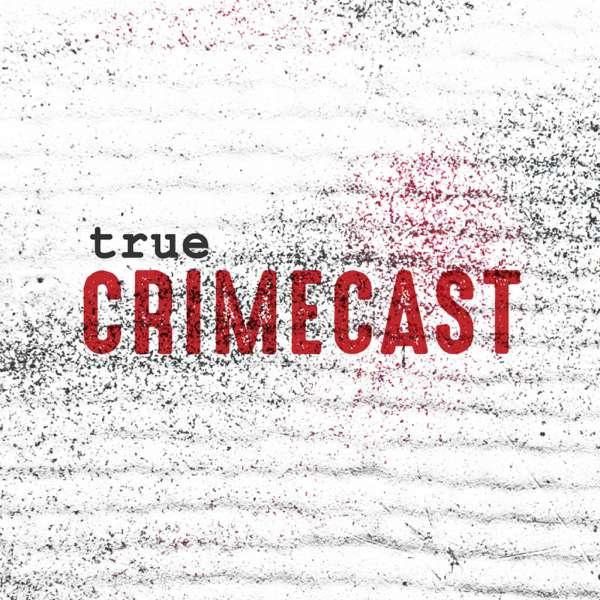 True Crimecast