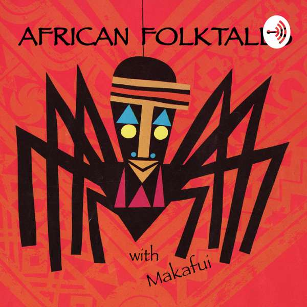 African Folktales Podcast – Makafui