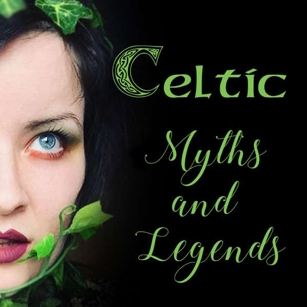Celtic Myths and Legends Podcast