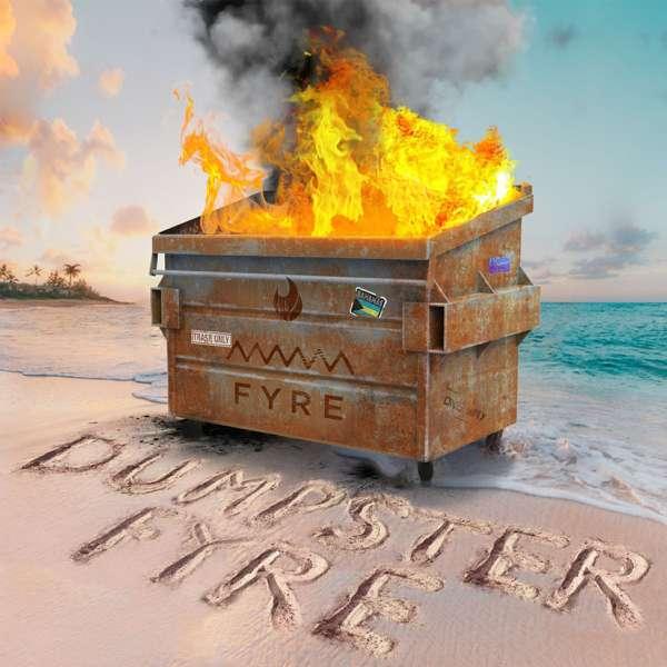 Dumpster Fyre