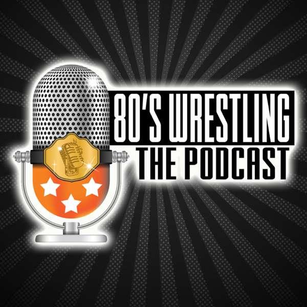 80s Wrestling The Podcast – 80s Wrestling The Podcast