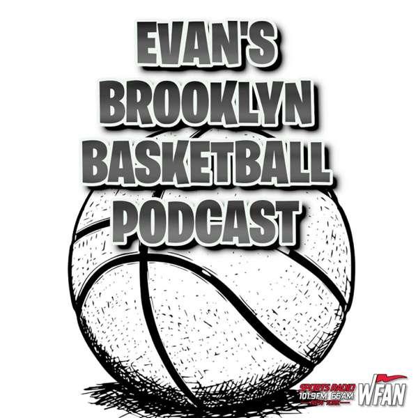 Evan's Brooklyn Basketball Podcast
