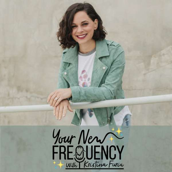 Your New Frequency – Kristina Furia