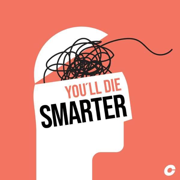 You'll Die Smarter
