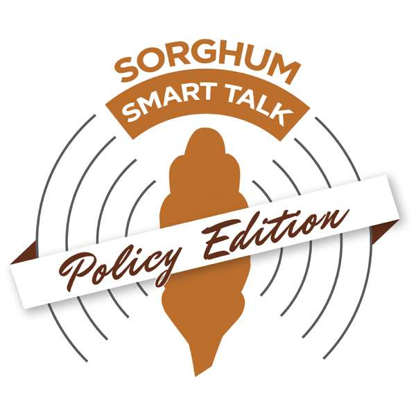 Sorghum Smart Talk: Policy Edition