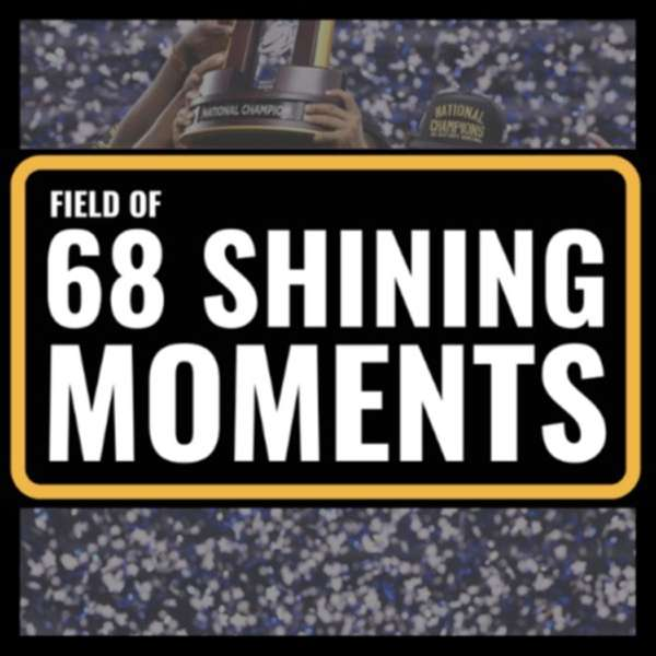 68 Shining Moments: Reliving the greatest moments in NCAA tournament history