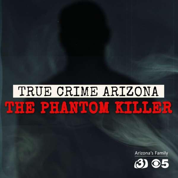 True Crime Arizona: The Phantom Killer