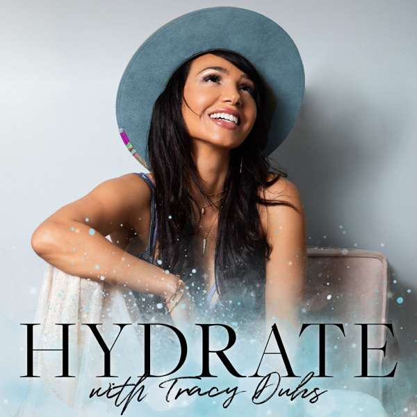 HYDRATE with Tracy Duhs – Tracy Duhs
