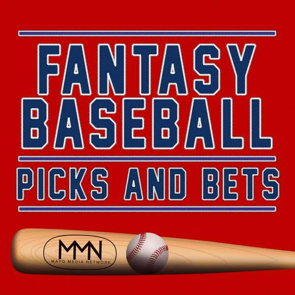 Fantasy Baseball Picks & Bets