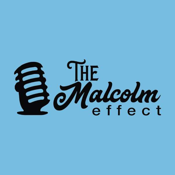 The Malcolm Effect