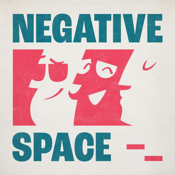 The Negative Space Podcast