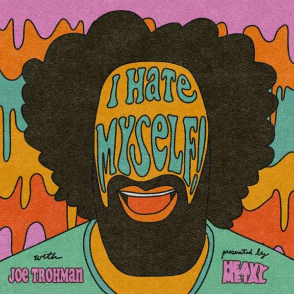 Joe Trohman & Heavy Metal Present: I Hate Myself