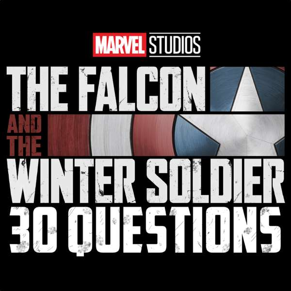 Marvel 30 Questions- Falcon and The Winter Soldier