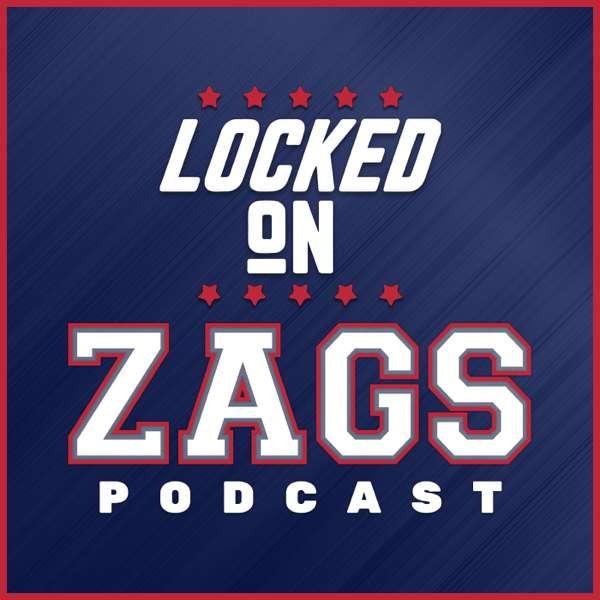 Locked On Zags – Daily Podcast On Gonzaga Bulldogs Basketball