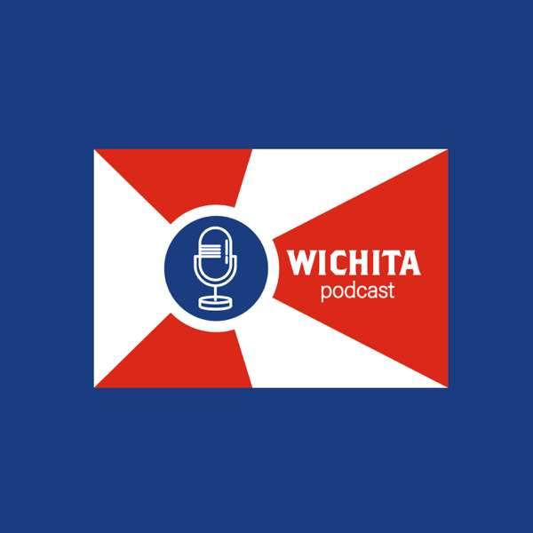 Wichita Podcast