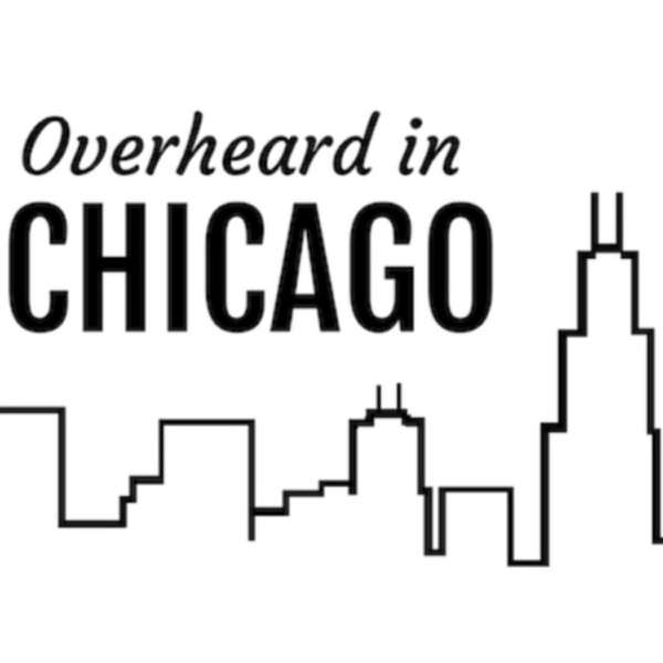 Overheard In Chicago