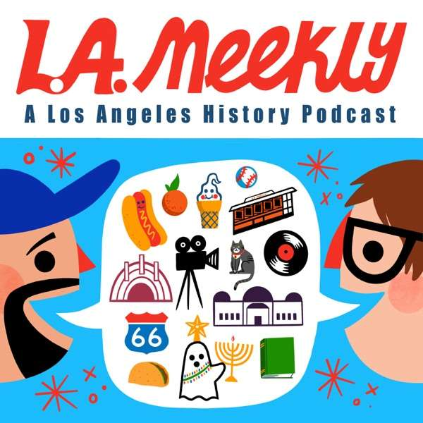 L.A. Meekly: A Los Angeles History Podcast