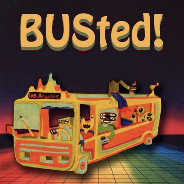 BUSted Los Angeles Podcast