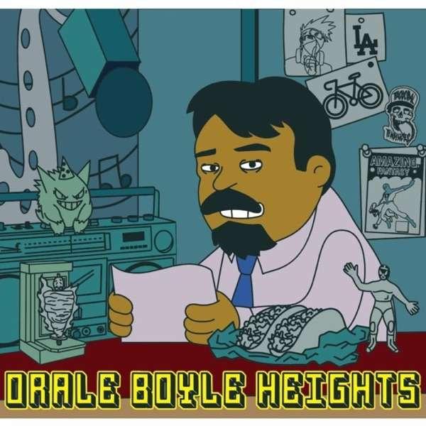Órale Boyle Heights