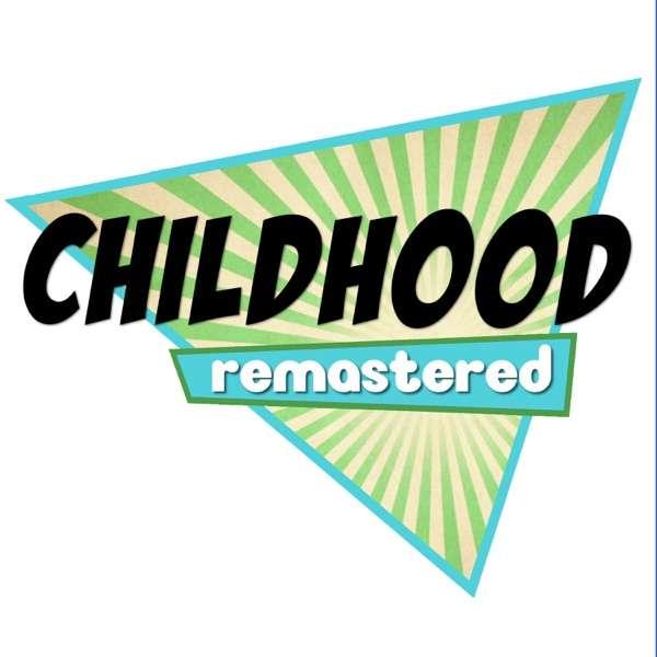 Childhood Remastered
