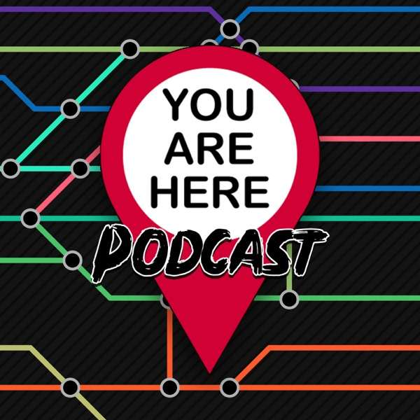 You Are Here Podcast