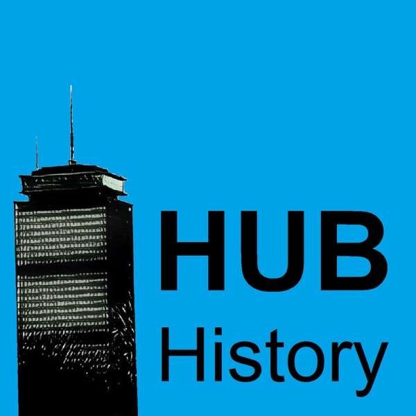 HUB History – Our Favorite Stories from Boston History