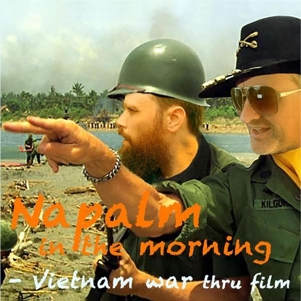 Napalm in the Morning – the Vietnam War thru Film