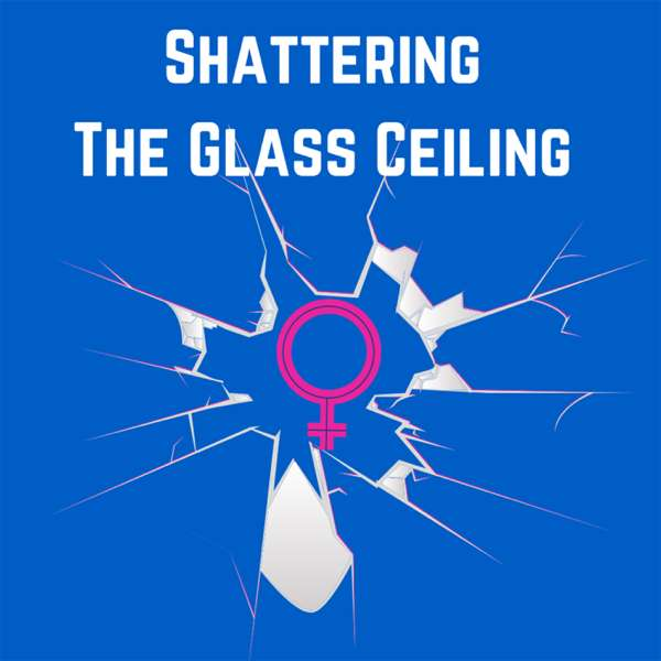 Shattering the Glass Ceiling
