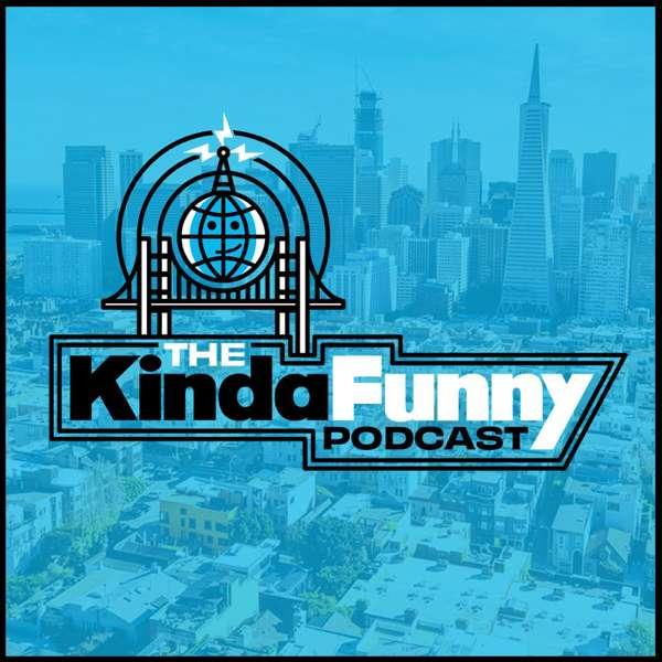 The Kinda Funny Podcast