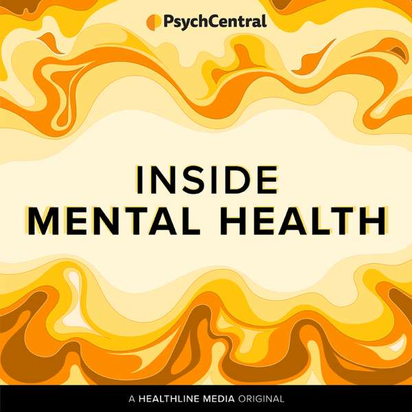 Inside Mental Health: A Psych Central Podcast – Healthline Media
