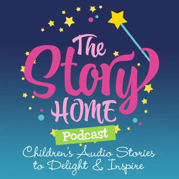 The Story Home Children's Audio Stories – The Story Home Children's Audio Stories