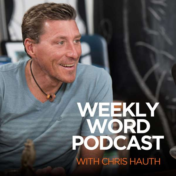 The Weekly Word Podcast – Chris Hauth