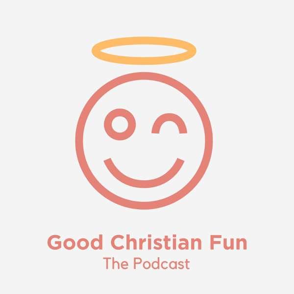 Good Christian Fun – Headgum