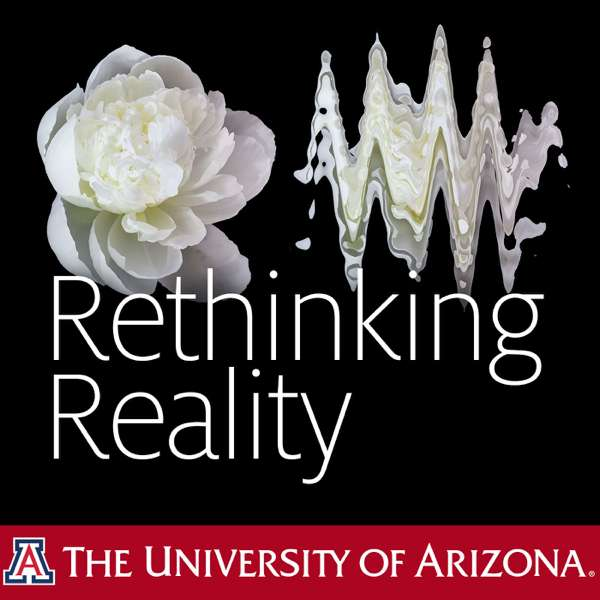 UA Science Lecture Series 2017 Rethinking Reality – College of Science