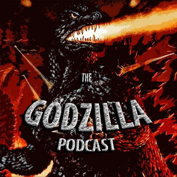 The Godzilla Podcast