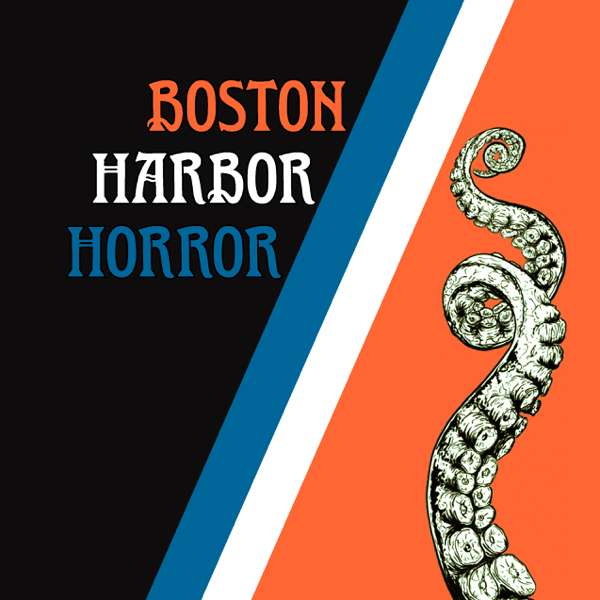 Boston Harbor Horror Presents