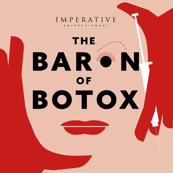 The Baron of Botox – Imperative Entertainment