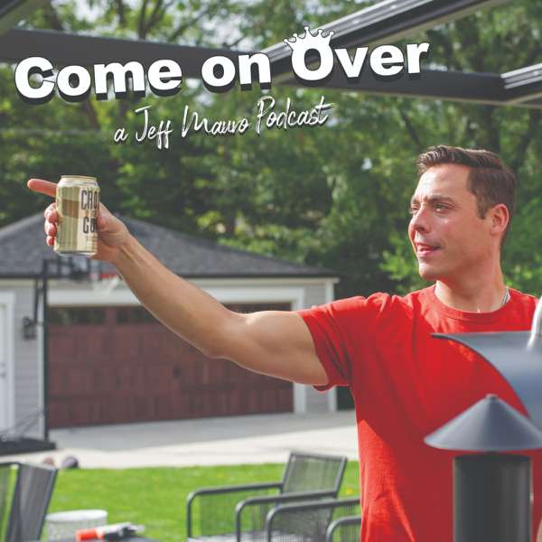 Come On Over – A Jeff Mauro Podcast