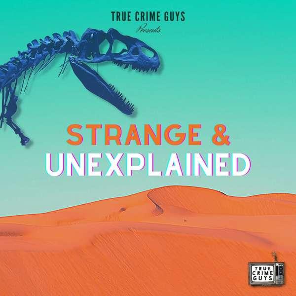 Strange & Unexplained