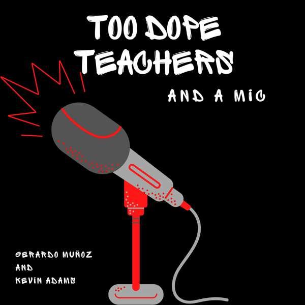 Too Dope Teachers and a Mic