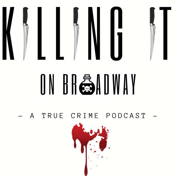 Killing It On Broadway