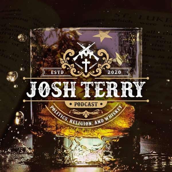 Politics, Religion & Whiskey: The Josh Terry Podcast