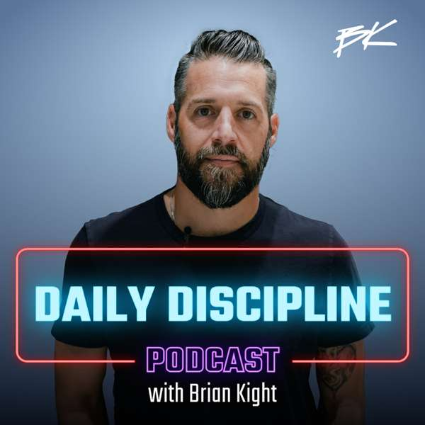 Daily Discipline with Brian Kight