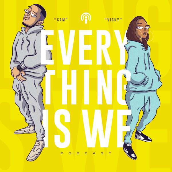 Everything is We – Cam and Vicky Logan