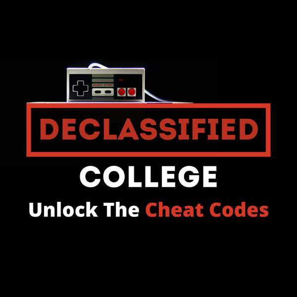 Declassified College Podcast | College Advice That Isn't Boring