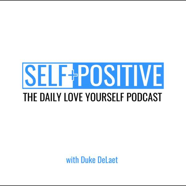 Self Positive – The Love Yourself Podcast